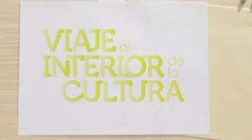Viaje al Interior de la Cultura